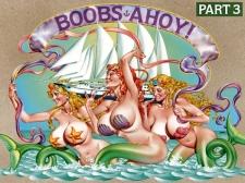 Boobs Ahoy! Part 3